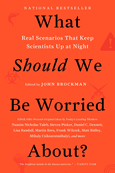 What Should We Be Worried About?: Real Scenerios That Keep Scientists Up at Night